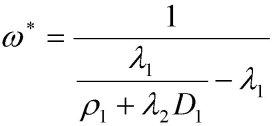 omega^star = 1 over ((lambda_1 over (rho_1 + lambda_2.D1)) - lambda_1)